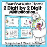 Winter: 2 Digit by 2 Digit Multiplication Task Cards Polar Bear Theme