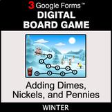 Winter: Adding Dimes & Nickels & Pennies - Digital Board G