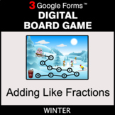 Winter: Adding Like Fractions - Digital Board Game   Google Forms
