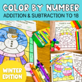 Winter Addition and Subtraction to 18 Color by Number No Prep Printables