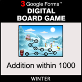Winter: Addition within 1000 - Digital Board Game   Google Forms