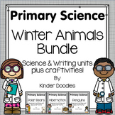 Winter Animal Science & Writing Bundle