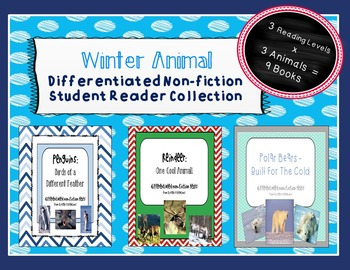 Winter Animals - differentiated non-fiction student readers