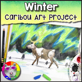 Winter Art Project, Caribou in the Northern Lights