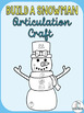 Winter Articulation Craft- Build a Snowman- sh, ch, j, th, 'zh' sounds