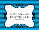 Winter Based Reading Cause and Effect Task Cards