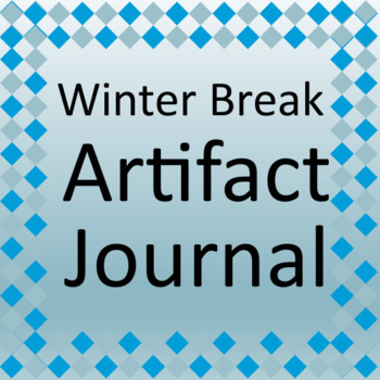 Winter Break Artifact Journal Assignment