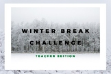 Winter Break Challenge: Teacher Edition