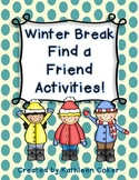 Winter Break Find a Friend