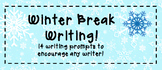 Winter Break Intermediary and Middle School Writing Prompts