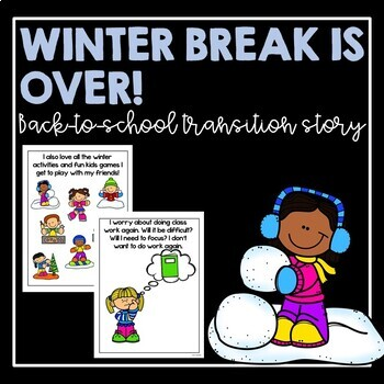 Winter Break Is Over!- social story