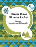 Winter Break Packet: Phonics Decoding 2 Syllable Words