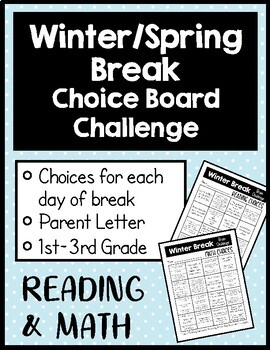 Winter and Spring Break Reading and Math Work Choice Boards