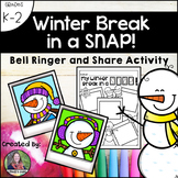 Winter Break in a SNAP-Bell Ringer and Share Activity