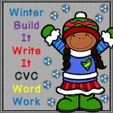Winter Build a Word CVC Word Work:  Read It, Build It, Write It