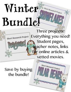 Winter Bundle ~ Short Research Projects Polar Bears, Penguins, Snowflakes
