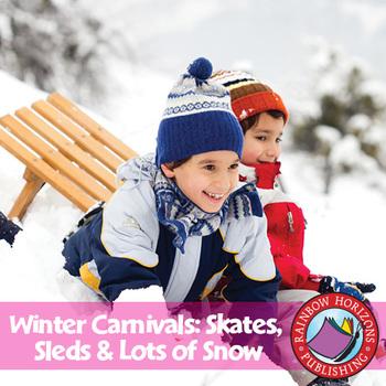 Winter Carnivals: Skates, Sleds & Lots of Snow Gr. 1-2