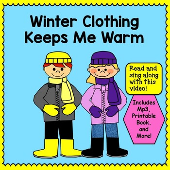 Winter Song: Winter Clothing Keeps Me Warm -  Music Video, Book, and Printables