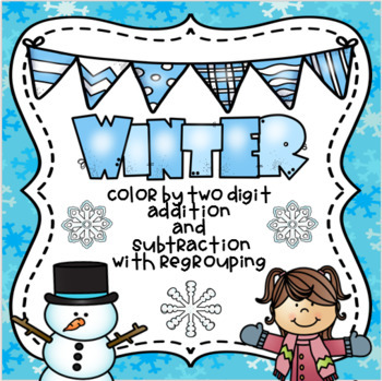Winter Color By Two Digit Addition And Subtraction With Regrouping
