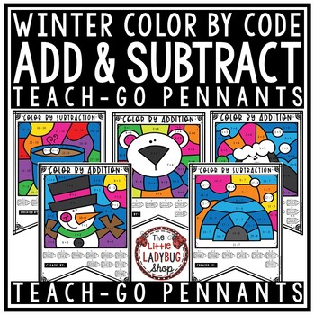 Winter Color by Number Addition & Subtraction Teach- Go Pennants™
