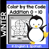 Winter Color by the Code - Addition 0 - 10 in English & Spanish