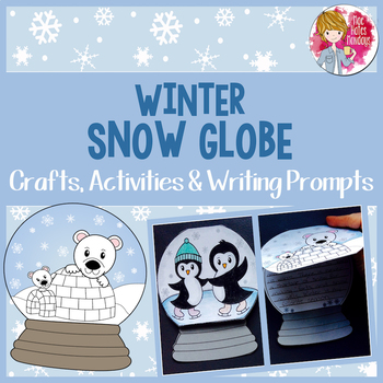 Winter Crafts, Activities & Writing Prompts - Snow Globe