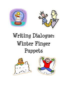 Winter Dialogue Activity- Writing and Acting with Winter Finger Puppets!