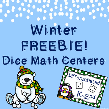 Winter Dice Math Centers ~ FREEBIE! ~ Differentiated ~ K-2nd