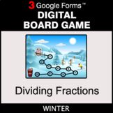 Winter: Dividing Fractions - Digital Board Game   Google Forms