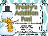 Winter Double-Digit Addition With Regrouping- Frosty's Addition Fun!