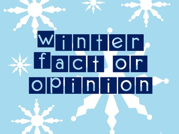 Winter Fact or Opinion