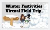 Winter Festivities Virtual Field Trip