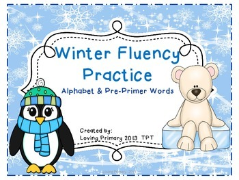 Winter Fluency Practice - Alphabet and Pre-Primer Words