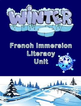 Winter - French Immersion or Core French Literacy Unit