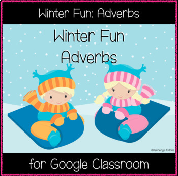 Winter Fun: Adverbs (Great for Google Classroom!)