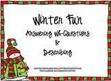 Winter Fun -- Answering Wh-Questions & Describing