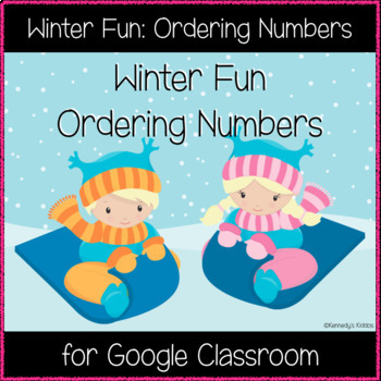 Winter Fun: Ordering Numbers (Great for Google Classroom!)