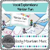 Winter Fun Vocal Explorations