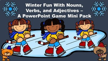 Winter Fun With Nouns, Verbs, and Adjectives  A PowerPoint Game Mini Pack Bundle