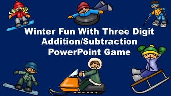 Winter Fun With Three Digit Addition/Subtraction - PowerPoint Game