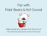 Winter Fun with Polar Bears & Hot Cocoa - Math & Literacy for Pre-K to K
