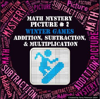 Winter Games Math Mystery Picture #2  ~ Addition, Subtraction, & Multiplication