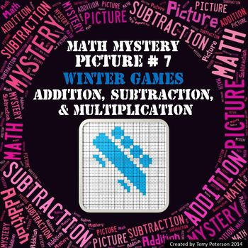 Winter Games Math Mystery Picture #7  ~ Addition, Subtraction, & Multiplication