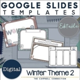 Winter Google Slides Template 2 | Editable | Distance Learning