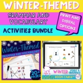 Winter Grammar and Vocabulary BUNDLE - Print and Digital R