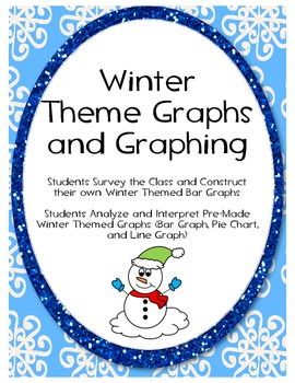 Winter Graphs- Constructing Own & Interpreting Pre-Made Winter Themed Graphs