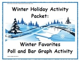 Winter Holiday Activity Pack - Winter Favorites Poll and Bar Graph Activity