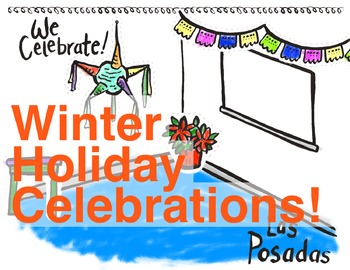 Winter Holiday Celebrations: Las Posadas, Hanukkah, Christmas, Kwanzaa