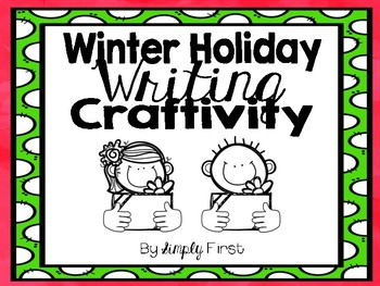 Winter Holiday Writing Craftivity