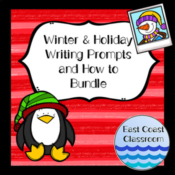 Winter & Holiday Writing Prompts and How to Bundle